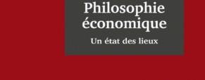 Recension – Philosophie Économique : un état des lieux