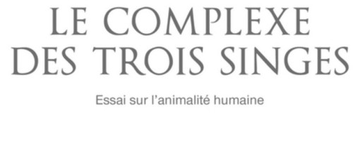 Recension – Le complexe des trois singes, Etienne Bimbenet