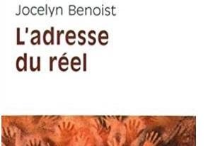 Recension – L'Adresse du Réel de Jocelyn Benoist