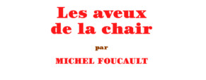 Recension – Les Aveux de la Chair, M. Foucault