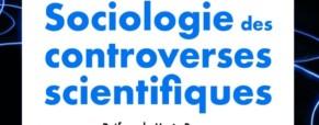 Recension – Sociologie des controverses scientifiques de D. Raynaud